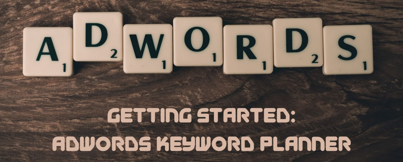 How to Sign Up and Get Started using Google Adwords Keyword Planner